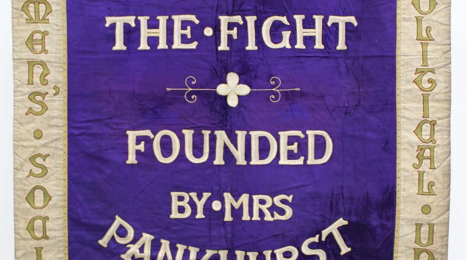 2 June 2018 - 3 February 2019, Represent! Voices 100 Years On exhibition @ People's History Museum. Manchester suffragette banner, 1908 © People's History Museum