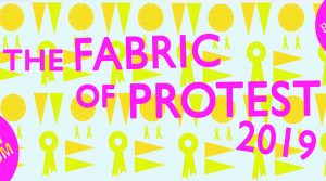 The Fabric of Protest 2019 workshops @ People's History Museum