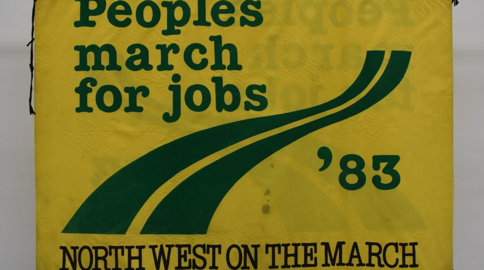 People's March for Jobs banner, 1983. 2019 Banner Display @ People's History Museum