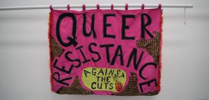 Queer Resistance Against the Cuts banner, 2008 @ People's History Museum