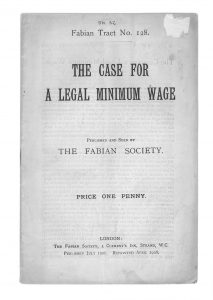 The Case for a Legal Minimum Wage, The Fabian Society pamphlet, April 1908 @ People's History Museum