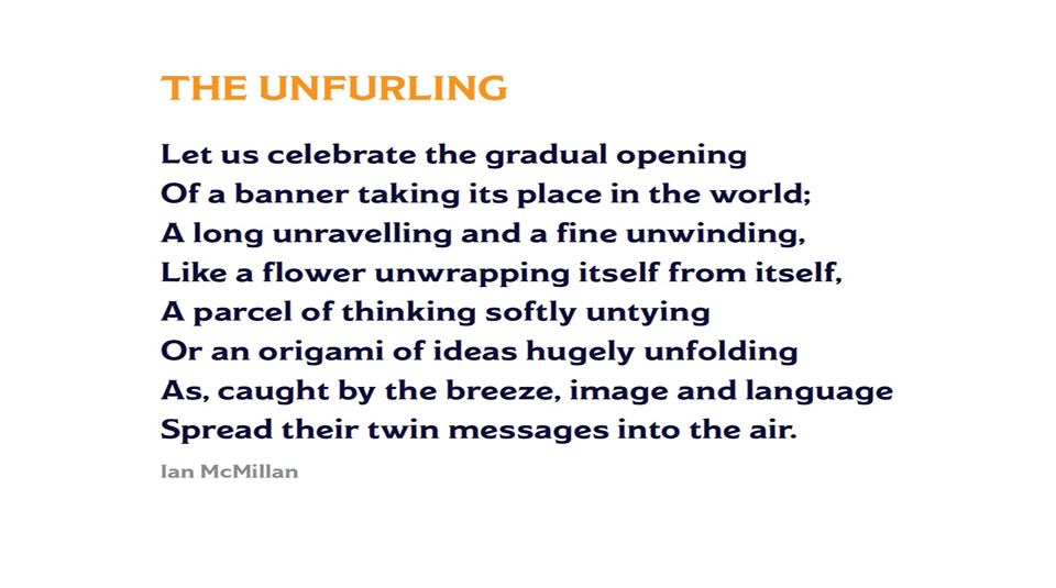 16 December 2019 - 19 January 2020, The Unfurlings - a banner display @ People's History Museum. The Unfurling poem © Ian McMillan