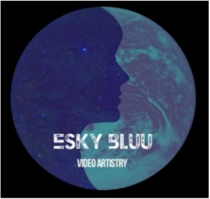 Esky Bluu - Video Artistry