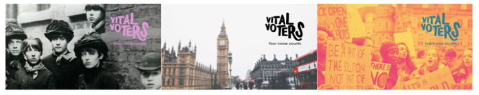 Left to right, Match Girls' Strike 1888 photo, with Vital Voters logo, Vital Voters @ People's History Museum, photo by Heidi Fin on Unsplash, with Vital Voters logo and Vital Voters @ People's History Museum, design by Katie Mae Jones, photo by Callum Shaw on Unsplash, with Vital Voters logo (c) People's History Museum