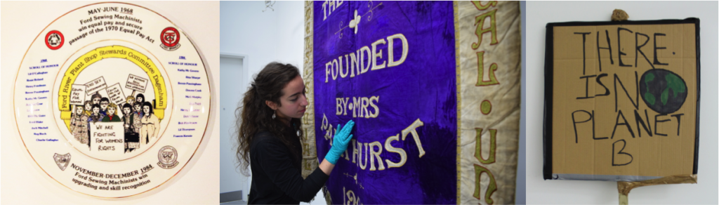 Left to right Equal Pay plate, 1970, PHM Conservator Kloe Rumsey with Manchester suffragette banner, 1908 and 'There Is No Planet B' placard, 2019