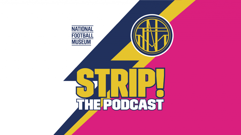 National Football Museum's Strip! podcast