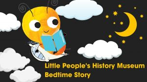 Bedtime Story - online with People's History Museum