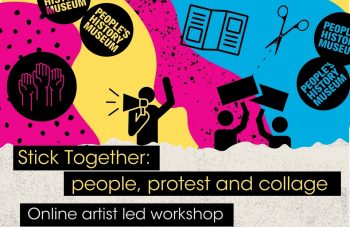 Stick Together: people, protest and collage online with People's History Museum