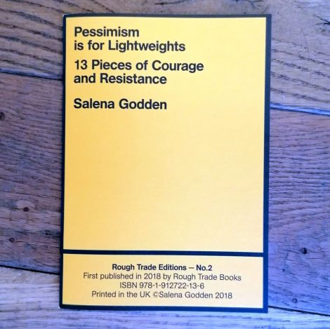 Pessimism is for Lightweights; 13 Pieces of Courage and Resistance (2018) poetry collection by Salena Godden